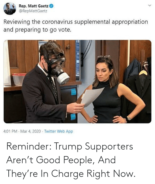 good people: Reminder: Trump Supporters Aren't Good People, And They're In Charge Right Now.