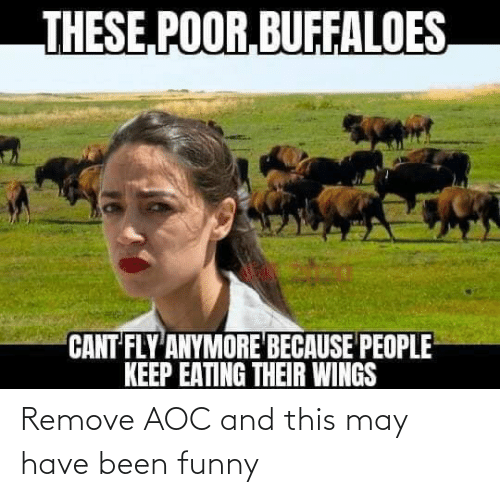 aoc: Remove AOC and this may have been funny