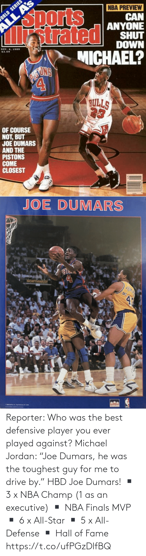 "Star: Reporter: Who was the best defensive player you ever played against?  Michael Jordan: ""Joe Dumars, he was the toughest guy for me to drive by.""  HBD Joe Dumars!  ▪️ 3 x NBA Champ (1 as an executive) ▪️ NBA Finals MVP ▪️ 6 x All-Star ▪️ 5 x All-Defense ▪️ Hall of Fame https://t.co/ufPGzDlfBQ"