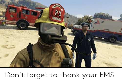 ems: RERCNTER  23  A  LSFD  AHIGERES  STheps Don't forget to thank your EMS