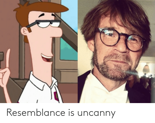 resemblance: Resemblance is uncanny