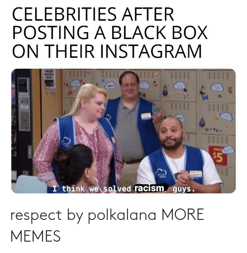 respect: respect by polkalana MORE MEMES