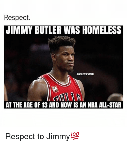 nba all stars: Respect.  JIMMY BUTLER WAS HOMELESS  @ATHLETESFACTUAL  50  AT THE AGE OF 13 AND NOW IS AN NBA ALL-STAR Respect to Jimmy💯