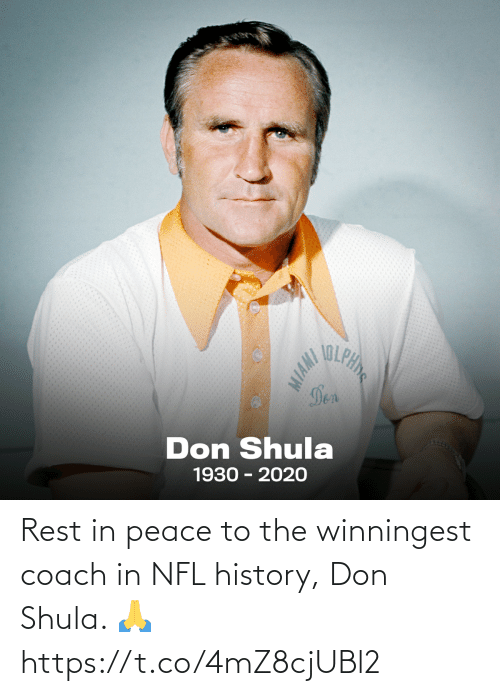 rest: Rest in peace to the winningest coach in NFL history, Don Shula. 🙏 https://t.co/4mZ8cjUBl2