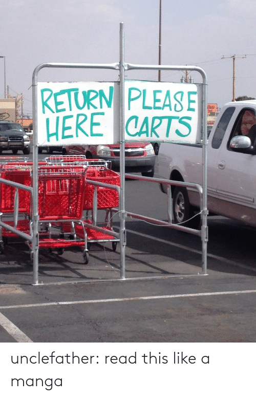 Like A: RETURN PLEASE  HERE CARTS  lage  In unclefather:  read this like a manga