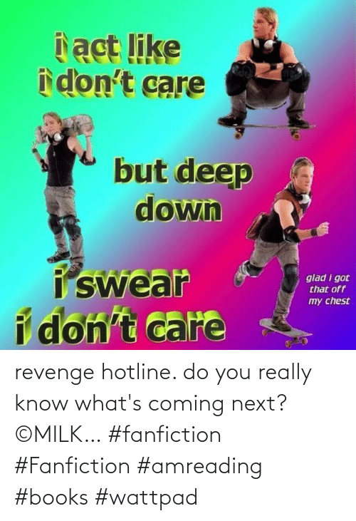 coming: revenge hotline. do you really know what's coming next?         ©MILK… #fanfiction #Fanfiction #amreading #books #wattpad