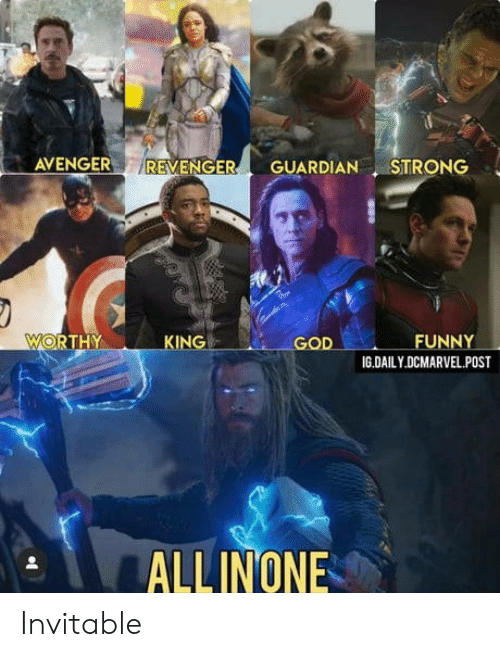 avenger: REVENGER  AVENGER  GUARDIAN STRONG  WORTHY  FUNNY  KING  GOD  IG.DAILY.DCMARVEL.POST  ALLINONE Invitable