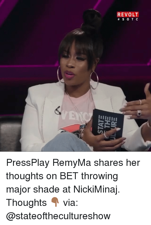 Memes, Shade, and 🤖: REVOLT  PressPlay RemyMa shares her thoughts on BET throwing major shade at NickiMinaj. Thoughts 👇🏾 via: @stateofthecultureshow