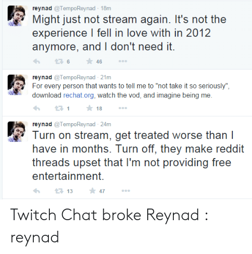 Reynad Rey Nad 18m Might Just Not Stream Again It's Not the