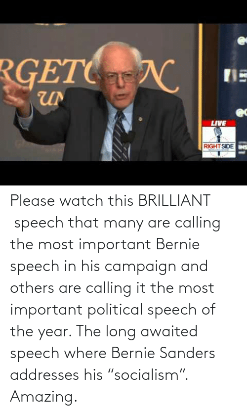"""Long Awaited: RGETC  LIVE  RIGHT SIDE Please watch this BRILLIANT speech that many are calling the most important Bernie speech in his campaign and others are calling it the most important political speech of the year. The long awaited speech where Bernie Sanders addresses his""""socialism"""". Amazing."""