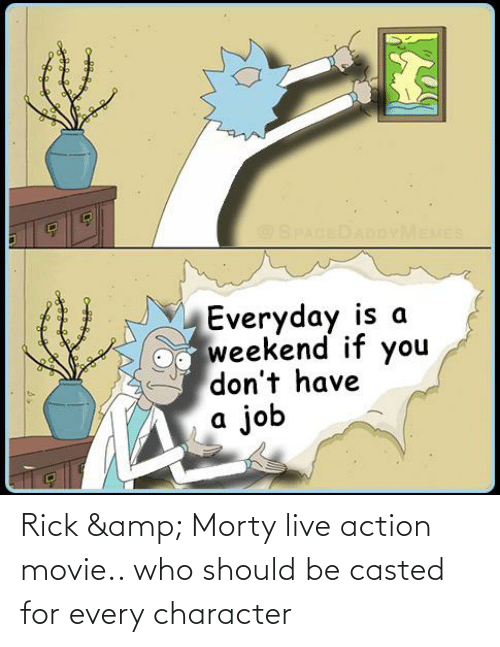 Casted: Rick & Morty live action movie.. who should be casted for every character