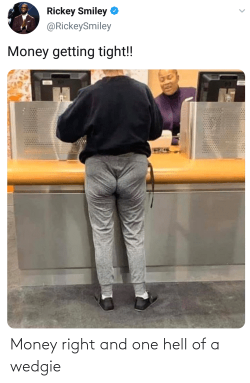 Blackpeopletwitter, Funny, and Money: Rickey Smiley O  @RickeySmiley  Money getting tight!!  00 Money right and one hell of a wedgie