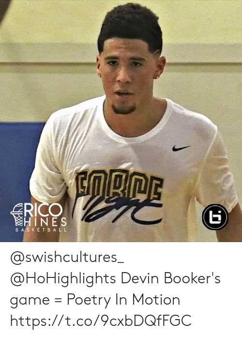 Devin: RICO  HINES  BASKETBAL L @swishcultures_ @HoHighlights Devin Booker's game = Poetry In Motion https://t.co/9cxbDQfFGC