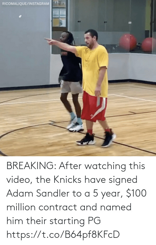 New York Knicks: RICOMALIQUE/INSTAGRAM BREAKING: After watching this video, the Knicks have signed Adam Sandler to a 5 year, $100 million contract and named him their starting PG https://t.co/B64pf8KFcD