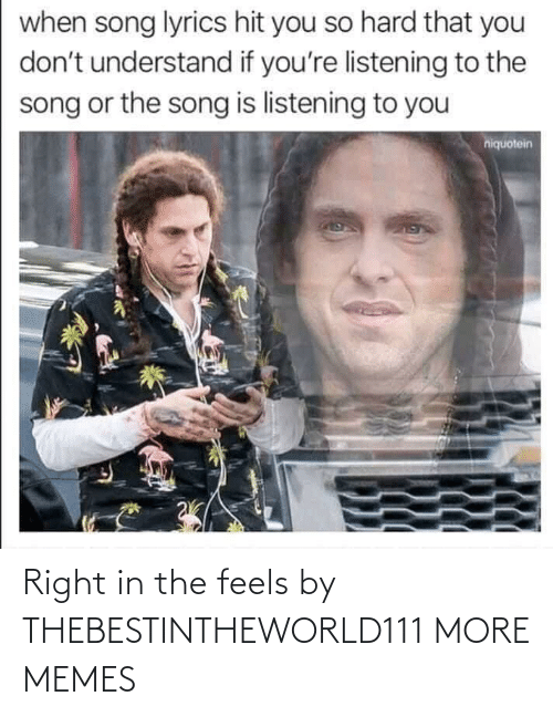 feels: Right in the feels by THEBESTINTHEWORLD111 MORE MEMES