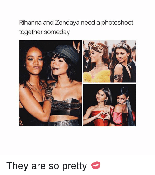 photoshootings: Rihanna and Zendaya need a photoshoot  together someday They are so pretty 💋