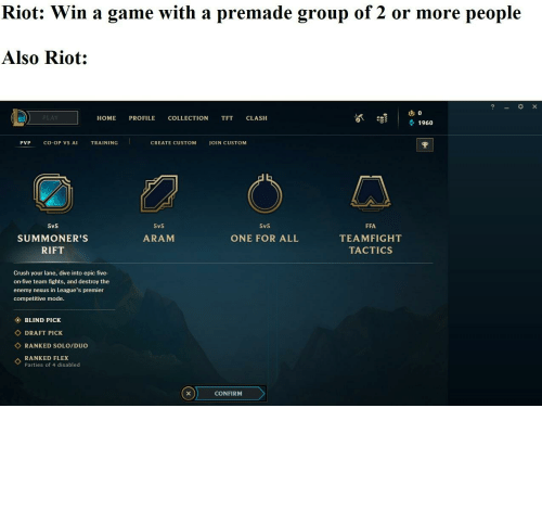 riot: Riot doesn't have to remind me that I have no friends :(