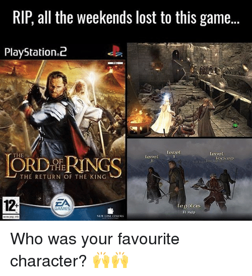 return of the king: RIP, all the weekends lost to this game..  PlayStation 2  Leoel  r THE  Leoel  OF  THE  THE RETURN OF THE KING  ZA  Legolas  GAMES  FI Help Who was your favourite character? 🙌🙌