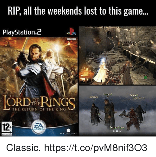 return of the king: RIP, all the weekends lost to this game...  PlayStation.i2  THE  level  ORD RINGS  leoel  lockeo  THE  THE RETURN OF THE KING  12-  ZA  legolas  FI Help  GAMES Classic. https://t.co/pvM8nif3O3