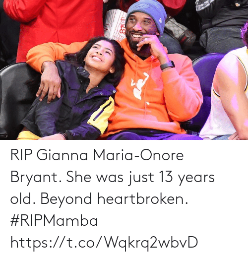 Was Just: RIP Gianna Maria-Onore Bryant. She was just 13 years old. Beyond heartbroken. #RIPMamba https://t.co/Wqkrq2wbvD