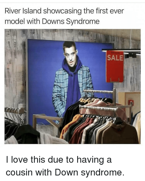 Love, Down Syndrome, and River: River Island showcasing the first ever  model with Downs Syndrome  SALE I love this due to having a cousin with Down syndrome.