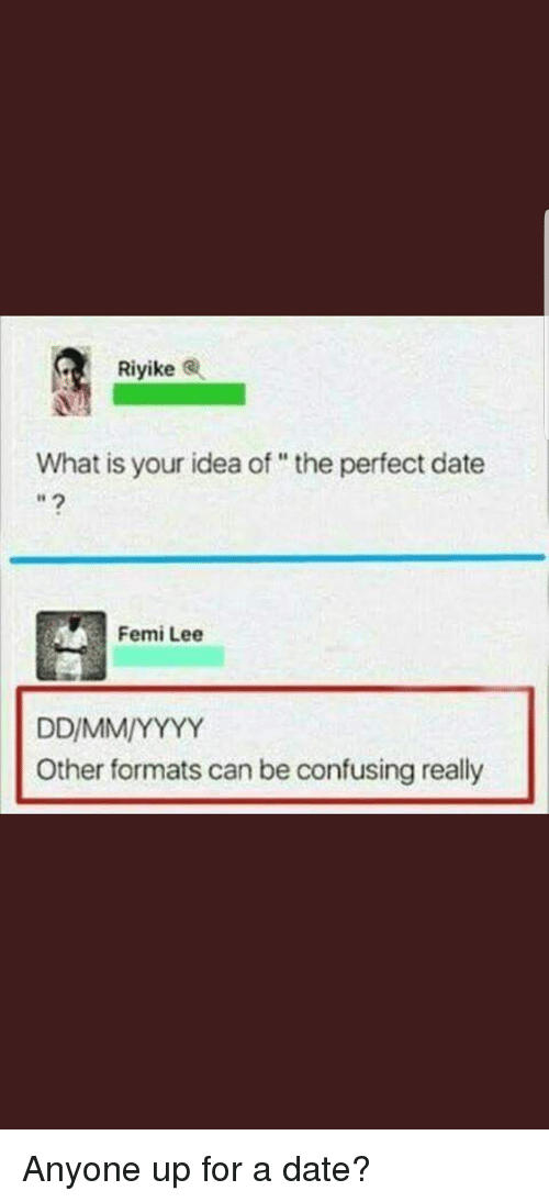 Riyike What Is Your Idea Ofthe Perfect Date Femi Lee Other Formats