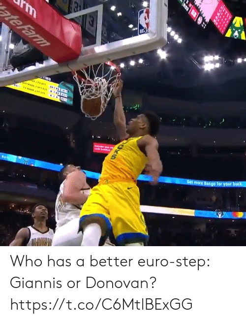 Euro: rm  ate Farm  HMAD/1  Get more Bango Tor your buck  S70 Who has a better euro-step: Giannis or Donovan?  https://t.co/C6MtlBExGG