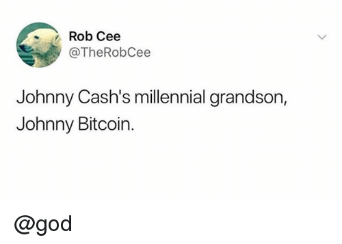 God, Bitcoin, and Trendy: Rob Cee  @TheRobCee  Johnny Cash's millennial grandson,  Johnny Bitcoin. @god