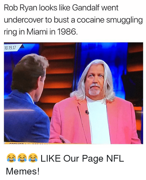 Gandalf, Memes, and Nfl: Rob Ryan looks like Gandalf went  undercover to bust a cocaine smuggling  ring in Miami in 1986  10.19.17 😂😂😂  LIKE Our Page NFL Memes!