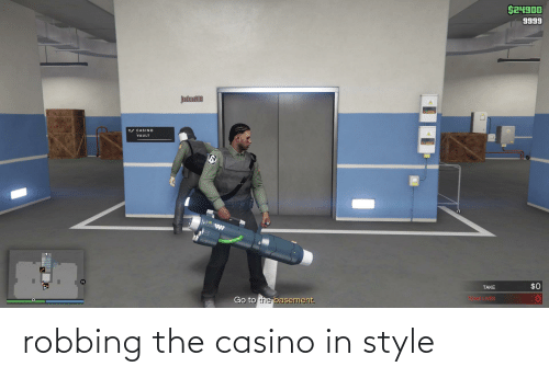 Robbing: robbing the casino in style