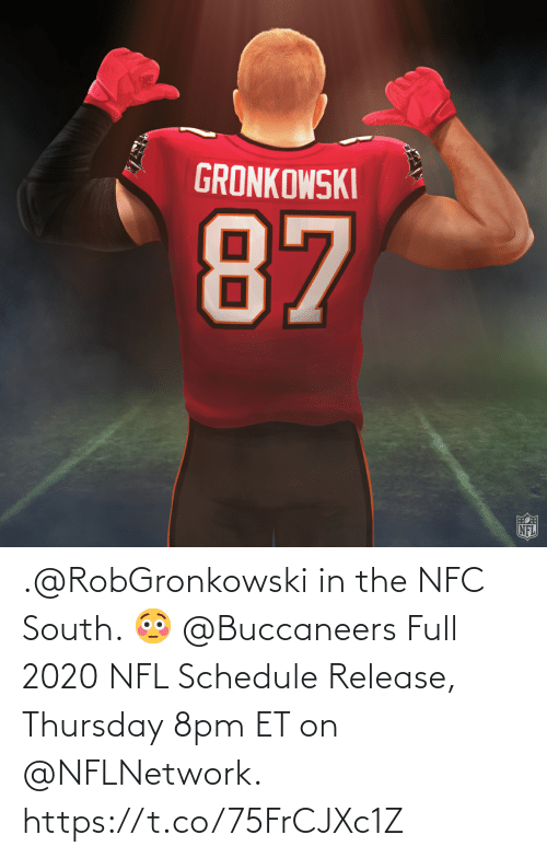 Et: .@RobGronkowski in the NFC South. 😳 @Buccaneers  Full 2020 NFL Schedule Release, Thursday 8pm ET on @NFLNetwork. https://t.co/75FrCJXc1Z