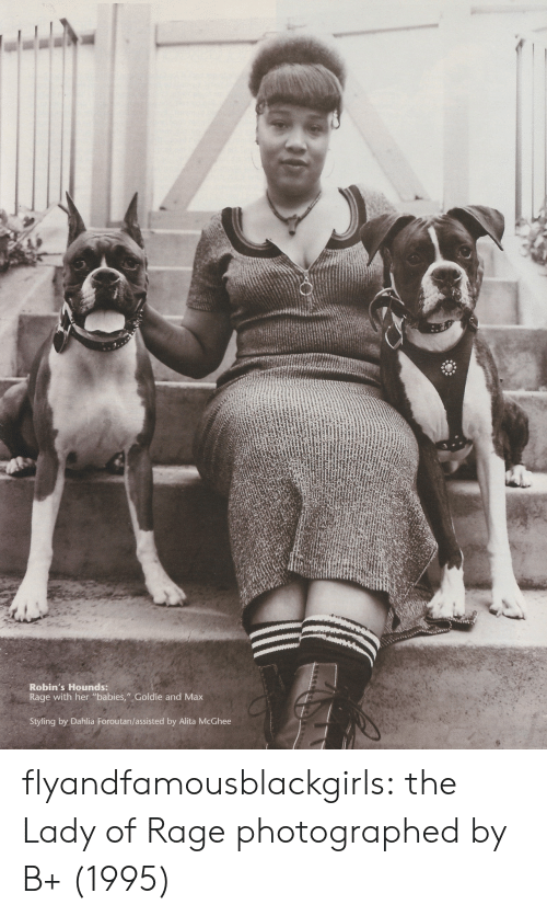 """Tumblr, Blog, and Http: Robin's Hounds:  Rage with her """"babies,"""" Goldie and Max  Styling by Dahlia Foroutan/assisted by Alita McGhee flyandfamousblackgirls: the Lady of Rage photographed by B+ (1995)"""