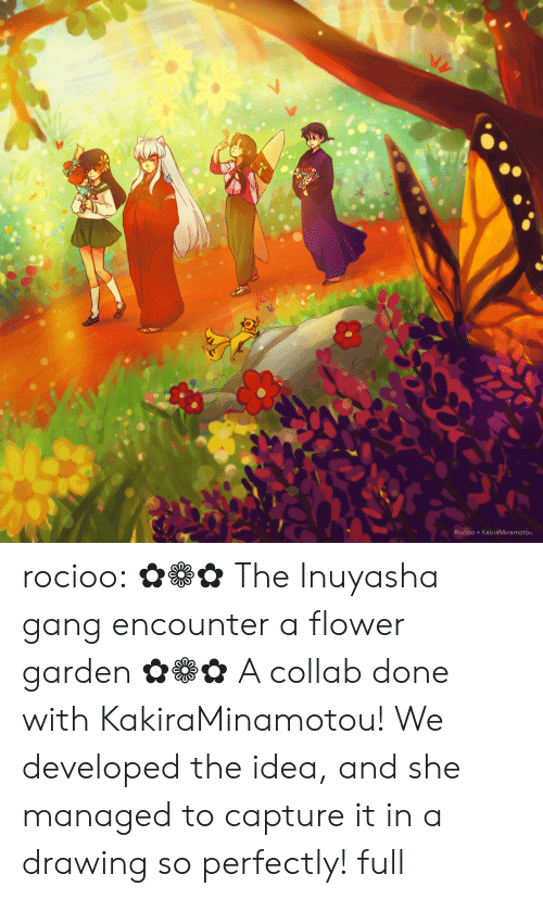 Target, Tumblr, and Gang: Rocioo +KakiraMinamotou rocioo: ✿❁✿ The Inuyasha gang encounter a flower garden ✿❁✿ A collab done with KakiraMinamotou! We developed the idea, and she managed to capture it in a drawing so perfectly! full