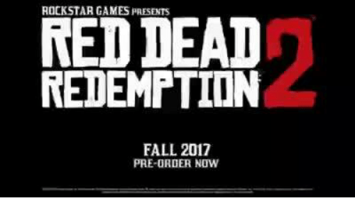 rockstar gaming: ROCKSTAR GAMES PRESENTS  RED DEAD  REDEMPTION  FALL 2017  PRE-ORDER NOW