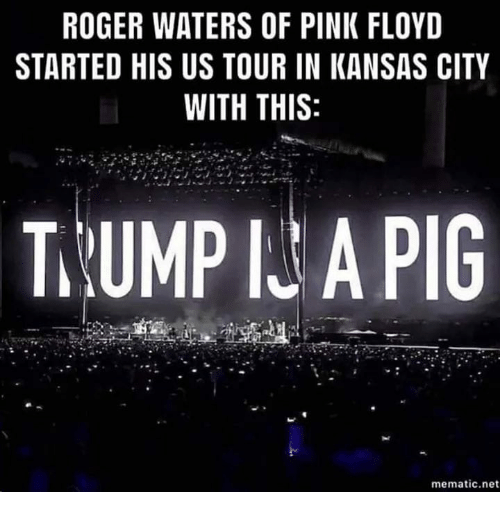 Pink Floyd: ROGER WATERS OF PINK FLOYD  STARTED HIS US TOUR IN KANSAS CITY  WITH THIS  T.UMP IU A PIG  mematic.net