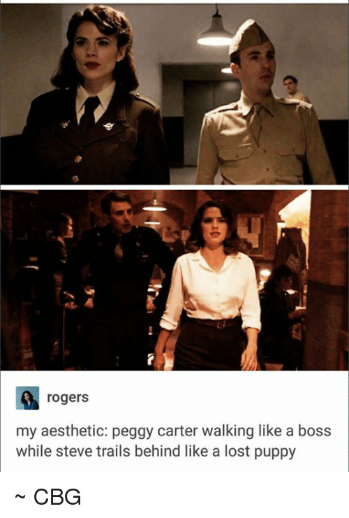 Puppies, Roger, and Lost: rogers  my aesthetic: peggy carter walking like a boss  while steve trails behind like a lost puppy ~ CBG ☆☆
