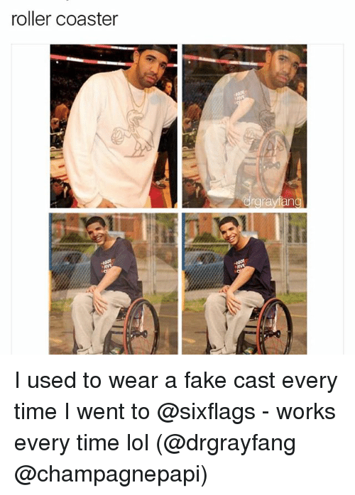 Rollers: roller coaster  drarayfan I used to wear a fake cast every time I went to @sixflags - works every time lol (@drgrayfang @champagnepapi)