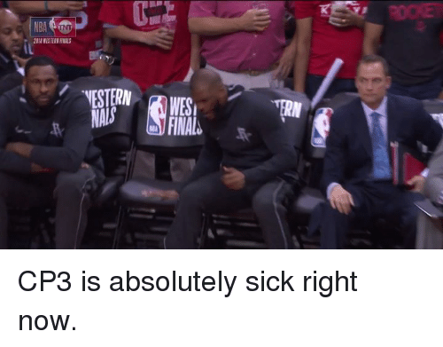 Finals, Nba, and Sick: ROOKE  NBA  2018 WESTERN FINALS  NESTERN WES  NALS CP3 is absolutely sick right now.