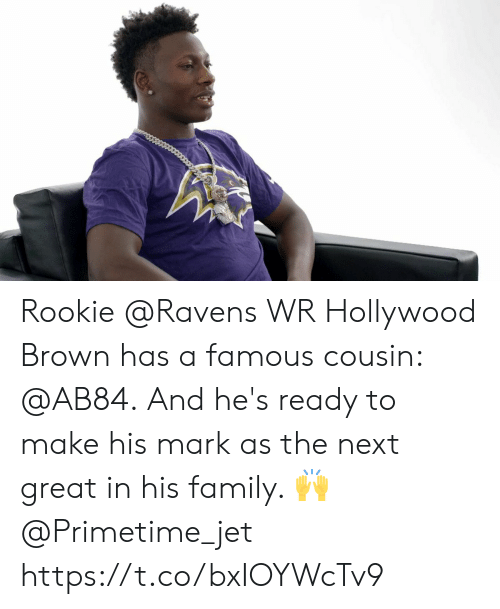 Hes Ready: Rookie @Ravens WR Hollywood Brown has a famous cousin: @AB84.  And he's ready to make his mark as the next great in his family. 🙌 @Primetime_jet https://t.co/bxIOYWcTv9