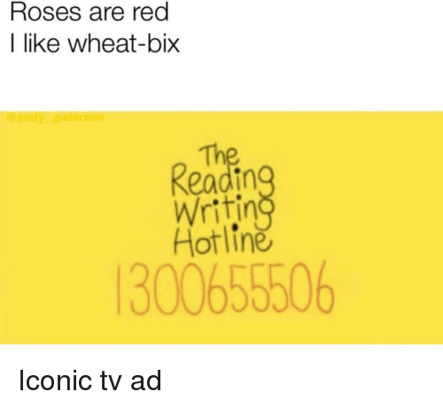 Memes, Iconic, and 🤖: Roses are red  I like wheat-bix  Th  eadin  Writin  Hotline  300655506 Iconic tv ad