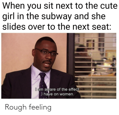 Rough: Rough feeling