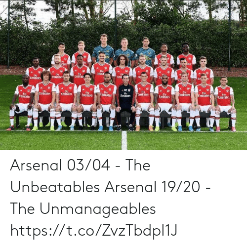 Arsenal: Rrans  caley  Emira  Fly  Iminite  rly  Emirates  Emirate  En  a LE  Fly  Emirates  Fly  Emirates  FIV  Emirates  Temirates  Lmirates  Emirates  Emirate  Ely  Emirates  Emirates  Emirites  Emirate Arsenal 03/04 - The Unbeatables  Arsenal 19/20 - The Unmanageables https://t.co/ZvzTbdpI1J