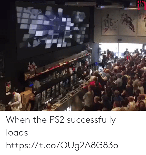 Ps2, Stu, and When: RS  STU  15- When the PS2 successfully loads https://t.co/OUg2A8G83o