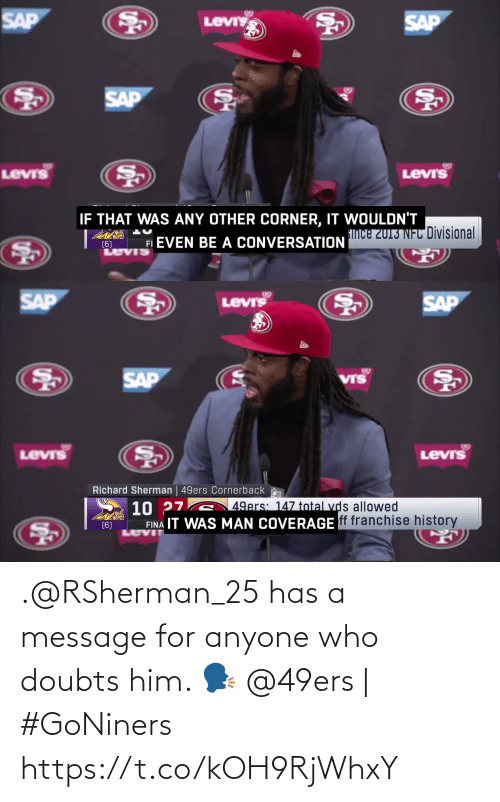 a message: .@RSherman_25 has a message for anyone who doubts him. 🗣  @49ers | #GoNiners https://t.co/kOH9RjWhxY