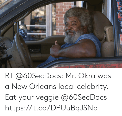Memes, New Orleans, and 🤖: RT @60SecDocs: Mr. Okra was a New Orleans local celebrity. Eat your veggie @60SecDocs https://t.co/DPUuBqJSNp