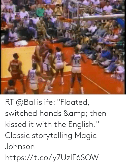 "hands: RT @Ballislife: ""Floated, switched hands & then kissed it with the English.""   - Classic storytelling Magic Johnson  https://t.co/y7UzIF6SOW"