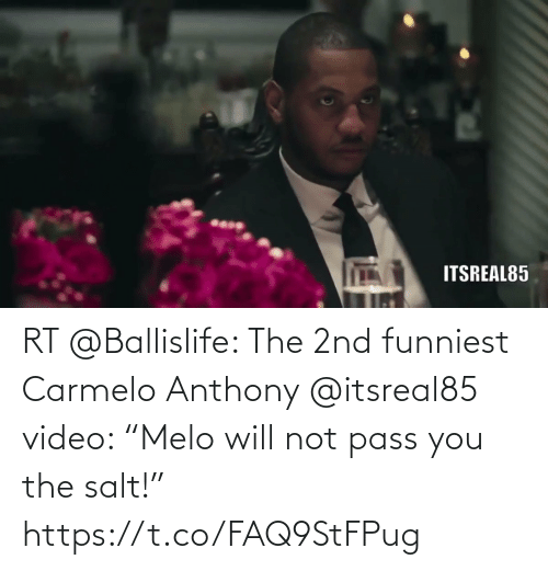 """funniest: RT @Ballislife: The 2nd funniest Carmelo Anthony @itsreal85 video: """"Melo will not pass you the salt!""""   https://t.co/FAQ9StFPug"""