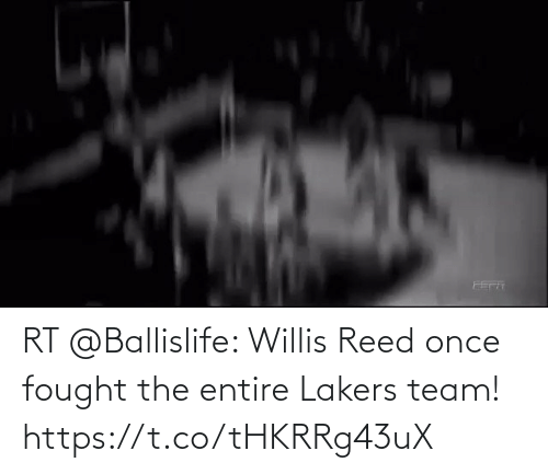 team: RT @Ballislife: Willis Reed once fought the entire Lakers team!   https://t.co/tHKRRg43uX
