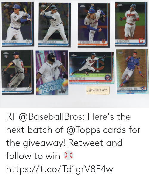 cards: RT @BaseballBros: Here's the next batch of @Topps cards for the giveaway! Retweet and follow to win ⚾️ https://t.co/Td1grV8F4w