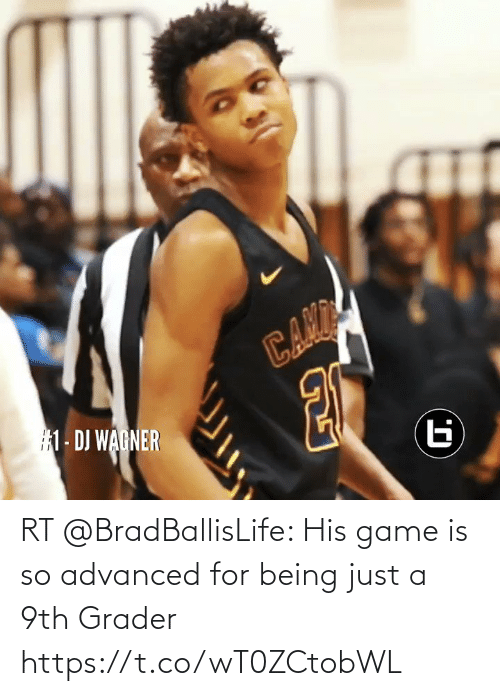 Being: RT @BradBallisLife: His game is so advanced for being just a 9th Grader   https://t.co/wT0ZCtobWL